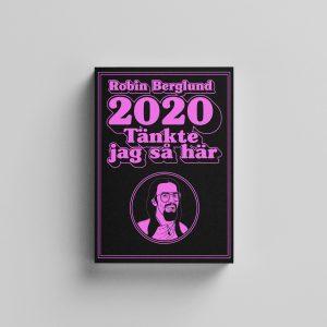 2020 tänkte jag så här…